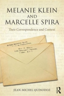 Melanie Klein and Marcelle Spira: Their correspondence and context, Hardback Book