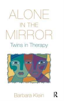 Alone in the Mirror : Twins in Therapy, Hardback Book