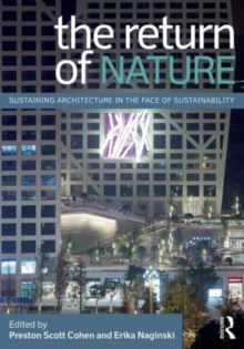 The Return of Nature : Sustaining Architecture in the Face of Sustainability, Paperback Book