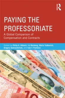 Paying the Professoriate : A Global Comparison of Compensation and Contracts, Paperback Book