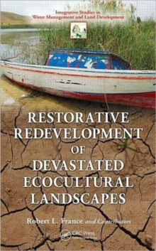 Restorative Redevelopment of Devastated Ecocultural Landscapes, Hardback Book