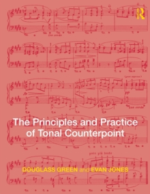 The Principles and Practice of Tonal Counterpoint, Paperback Book