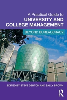 A Practical Guide to University and College Management : Beyond Bureaucracy, Paperback / softback Book