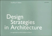 Design Strategies in Architecture : An Approach to the Analysis of Form, Paperback / softback Book