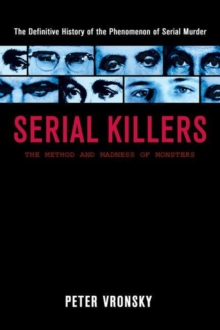 Serial Killers : The Method and Madness of Monsters, Paperback Book