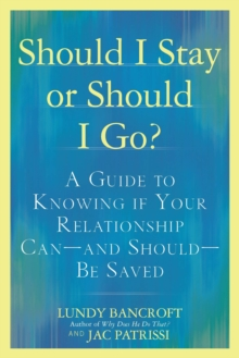 Should I Stay or Should I Go? : A Guide to Sorting out Whether Your Relationship Can-and Should-be Saved, Paperback Book