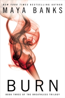 Burn : Book Three of the Breathless Trilogy, Paperback Book