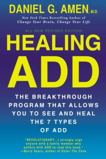 Healing Add : The Breakthrough Program That Allows You to See and Heal the 7 Types of Add, Paperback Book