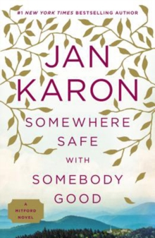 Somewhere Safe With Somebody Good : A Mitford Novel, Paperback Book
