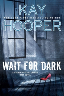 Wait For Dark : A Bishop/Special Crimes Unit Novel, Hardback Book