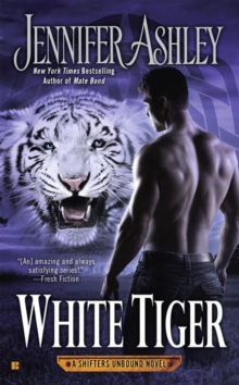 White Tiger : A Shifters Unbound Novel, Paperback / softback Book