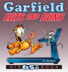 Garfield Eats and Runs : His 65th Book, Paperback / softback Book