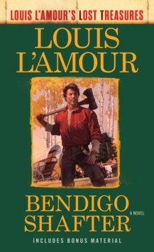 Bendigo Shafter (Louis L'amour's Lost Treasures), Paperback Book
