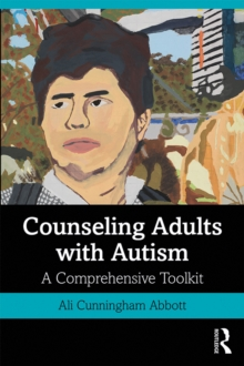 Counseling Adults with Autism : A Comprehensive Toolkit, PDF eBook