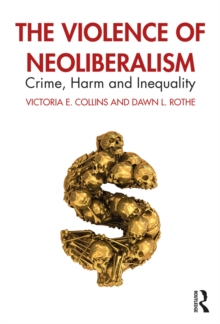 The Violence of Neoliberalism : Crime, Harm and Inequality, EPUB eBook