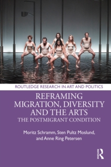Reframing Migration, Diversity and the Arts : The Postmigrant Condition, EPUB eBook