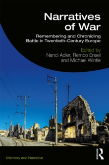 Narratives of War : Remembering and Chronicling Battle in Twentieth-Century Europe, EPUB eBook