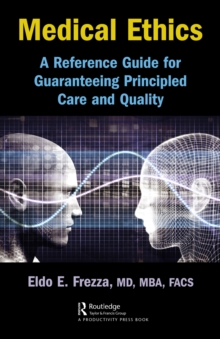Medical Ethics : A Reference Guide for Guaranteeing Principled Care and Quality, EPUB eBook