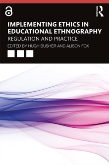 Implementing Ethics in Educational Ethnography : Regulation and Practice, EPUB eBook
