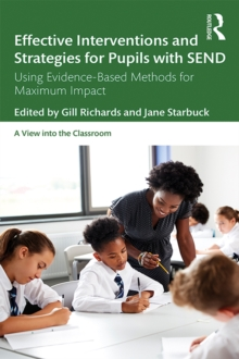 Effective Interventions and Strategies for Pupils with SEND : Using Evidence-Based Methods for Maximum Impact, PDF eBook