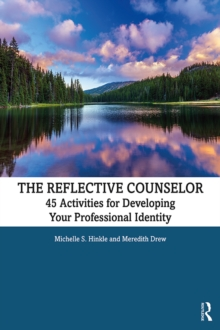 The Reflective Counselor : 45 Activities for Developing Your Professional Identity, EPUB eBook