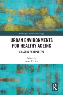 Urban Environments for Healthy Ageing : A Global Perspective, EPUB eBook
