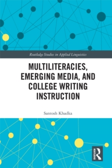 Multiliteracies, Emerging Media, and College Writing Instruction, PDF eBook