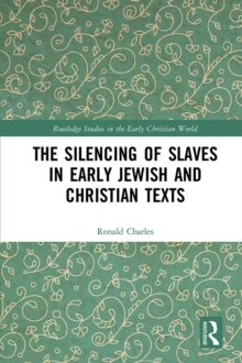 The Silencing of Slaves in Early Jewish and Christian Texts, PDF eBook