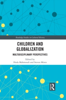 Children and Globalization : Multidisciplinary Perspectives, PDF eBook
