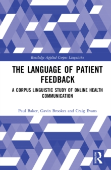 The Language of Patient Feedback : A Corpus Linguistic Study of Online Health Communication, EPUB eBook