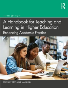 A Handbook for Teaching and Learning in Higher Education : Enhancing Academic Practice, EPUB eBook