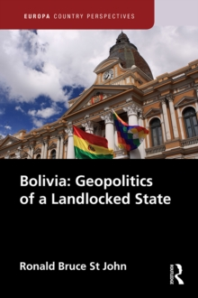 Bolivia: Geopolitics of a Landlocked State, PDF eBook