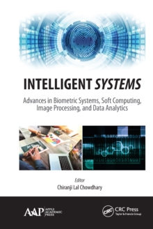 Intelligent Systems Advances In Biometric Systems Soft Computing Image Processing And Data Analytics
