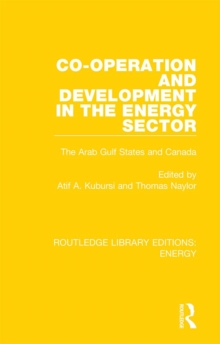 Co-operation and Development in the Energy Sector : The Arab Gulf States and Canada, PDF eBook