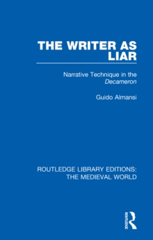 The Writer as Liar : Narrative Technique in the Decameron, EPUB eBook