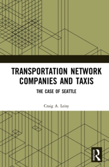 Transportation Network Companies and Taxis : The Case of Seattle, EPUB eBook