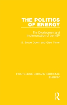 The Politics of Energy : The Development and Implementation of the NEP, EPUB eBook