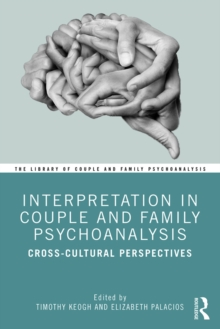 Interpretation in Couple and Family Psychoanalysis : Cross-Cultural Perspectives, EPUB eBook