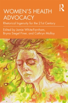 Women's Health Advocacy : Rhetorical Ingenuity for the 21st Century, EPUB eBook
