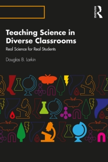 Teaching Science in Diverse Classrooms : Real Science for Real Students, EPUB eBook