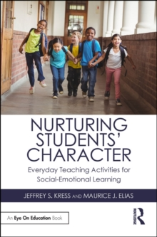 Nurturing Students' Character : Everyday Teaching Activities for Social-Emotional Learning, PDF eBook