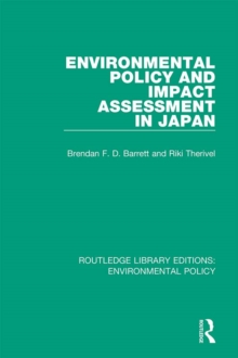 Environmental Policy and Impact Assessment in Japan, PDF eBook