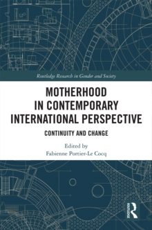 Motherhood in Contemporary International Perspective : Continuity and Change, PDF eBook
