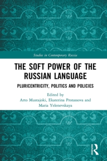 The Soft Power of the Russian Language : Pluricentricity, Politics and Policies, EPUB eBook