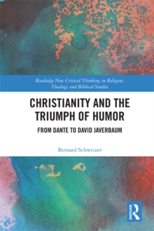 Christianity and the Triumph of Humor : From Dante to David Javerbaum, PDF eBook