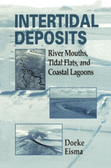 Intertidal Deposits : River Mouths, Tidal Flats, and Coastal Lagoons, EPUB eBook