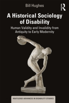 A Historical Sociology of Disability : Human Validity and Invalidity from Antiquity to Early Modernity, EPUB eBook