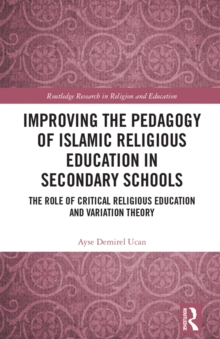 Improving the Pedagogy of Islamic Religious Education in Secondary Schools : The Role of Critical Religious Education and Variation Theory, EPUB eBook