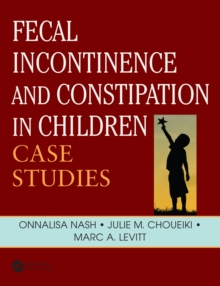 Fecal Incontinence and Constipation in Children : Case Studies, EPUB eBook
