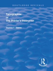 Typographia : or The Printer's Instructor, PDF eBook